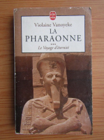 Anticariat: Violaine Vanoyeke - La pharaonne (volumul 3)