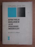 Al. P. Ionescu - Efectele biologice ale poluarii mediului