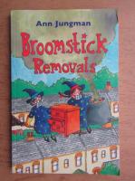 Anticariat: Ann Jungman - Broomstick removals