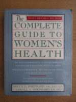 Anticariat: Bruce D. Shephard - The complete guide to women's healt