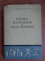 D. Tudor - Istoria sclavajului in Dacia romana