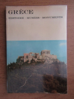 Anticariat: Grece. Histoire, musees, monuments