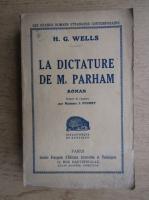 Anticariat: Herbert George Wells - La dictature de Mr. Parham (1930)