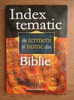 Index tematic de termeni si nume din Biblie