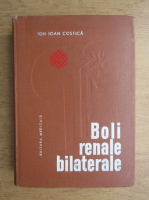 Anticariat: Ion Ioan Costica - Boli renale bilaterale