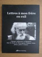 Anticariat: Lettres a mon frere en exil