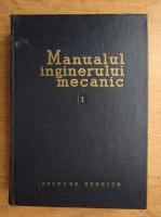 Anticariat: Manualul inginerului mecanic (volumul 1)
