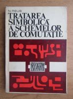 N. Reus - Tratarea simbolica a schemelor de comutatie