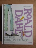 Roald Dahl - Marele urias prietenos