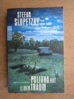 Anticariat: Stefan Slupetzky - Polivka hat einen Traum