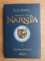 Anticariat: C. S. Lewis - Cronicile din Narnia (volumul 7)