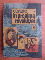 Anticariat: C. Stere - In preajma revolutiei (volumul 1)