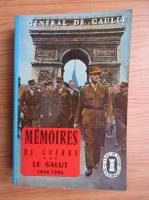 Charles de Gaulle - Memoires de guerre (volumul 3)
