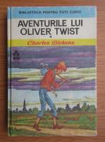 Charles Dickens - Aventurile lui Oliver Twist (volumul 1)