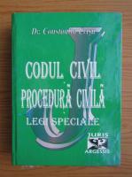 Constantin Crisu - Codul civil. Procedura civila. Legi speciale