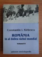 Constantin Kiritescu - Romania in al Doilea Razboi Mondial (volumul 2)