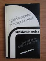 Anticariat: Constantin Noica - Spiritul romanesc in cumpatul vremii