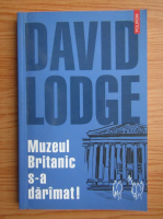 David Lodge - Muzeul Britanic s-a daramat