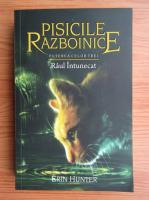 Anticariat: Erin Hunter - Pisicile razboinice. Raul intunecat (volumul 14)