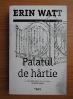 Anticariat: Erin Watt - Palatul de hartie