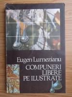 Eugen Lumezianu - Compuneri libere pe ilustrate