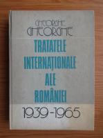 Anticariat: Gheorghe Gheorghe - Tratatele internationale ale Romaniei, 1939-1965