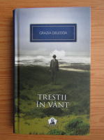 Anticariat: Grazia Deledda - Trestii in vant