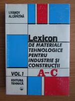 Anticariat: Igor Ivanov - Lexicon de materiale tehnologice pentru industrie si constructii