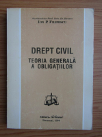 Ion P. Filipescu - Drept civil, teoria generala a obligatiilor