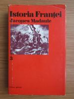 Anticariat: Jacques Madaule - Istoria Frantei (volumul 3)