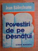 Anticariat: Jean Bailesteanu - Povestiri de pe Desnatui
