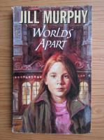 Jill Murphy - Worlds apart