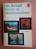 Anticariat: John Rewald - Histoire de l'Impressionnisme (volumul 2)
