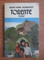 Anticariat: Marie-Anne Desmarest - Torente (volumul 5)