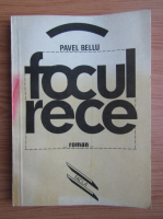 Anticariat: Pavel Bellu - Focul rece