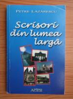 Anticariat: Petre Lazarescu - Scrisori din lumea larga