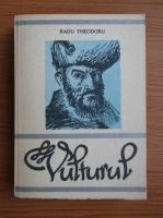 Radu Theodoru - Vulturul (volumul 1)