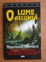 Raymond Bernard - O lume ascunsa