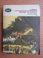 Anticariat: Voltaire - Secolul lui Ludovic al XVI-lea (volumul 1)