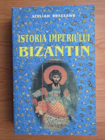 Charles Diehl - Istoria Imperiului Bizantin
