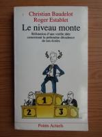 Anticariat: Christian Baudelot - Le niveau monte