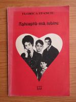 Anticariat: Florica Stanciu - Asteapta-ma, iubire