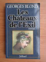 Georges Blond - Les Chateaux de L'Exil