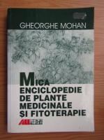 Gheorghe Mohan - Mica enciclopedie de plante medicinale si fitoterapie