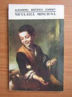 Anticariat: Ioan Alexandru Bratescu Voinesti - Niculita minciuna