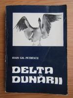 Anticariat: Ioan Gh. Petrescu - Delta Dunarii
