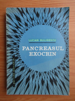 Anticariat: Lucian Buligescu - Pancreasul exocrin