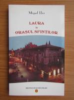 Anticariat: Miquel Llor - Laura in orasul sfintilor