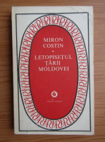 Anticariat: Miron Costin - Letopisetul Tarii Moldovei. De neamul molovenilor
