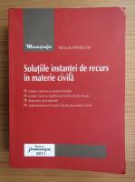 Anticariat: Niculae Manigutiu - Solutiile instantei de recurs in materie civila